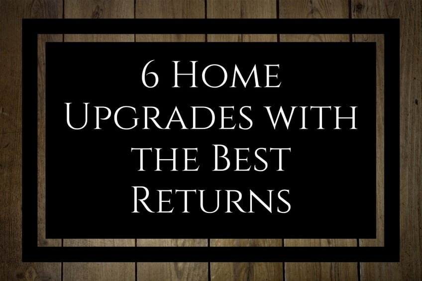 6 Home Upgrades with the Best Returns